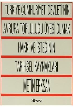 Türkiye Cumhuriyeti Devleti'nin Avrupa Topluluğu Üyesi Olmak Hakkı ve İsteğinin Tarihsel Kaynakları