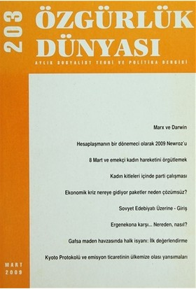 Özgürlük Dünyası Aylık Sosyalist Teori ve Politika Dergisi Sayı : 203 - Mart 2009