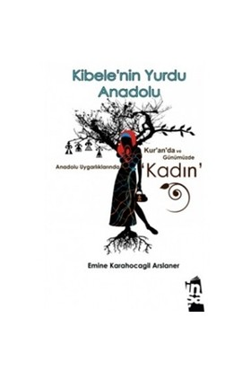 Kibelenin Yurdu Anadolu