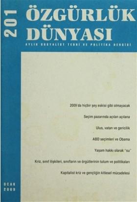 Özgürlük Dünyası Aylık Sosyalist Teori ve Politika Dergisi Sayı : 201 - Ocak 2009