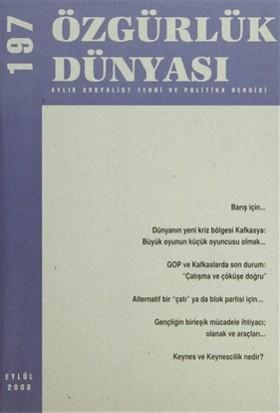 Özgürlük Dünyası Aylık Sosyalist Teori ve Politika Dergisi Sayı : 197 - Eylül 2008