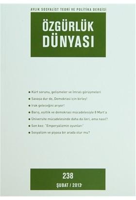 Özgürlük Dünyası Aylık Sosyalist Teori ve Politika Dergisi Sayı : 238 - Şubat 2013