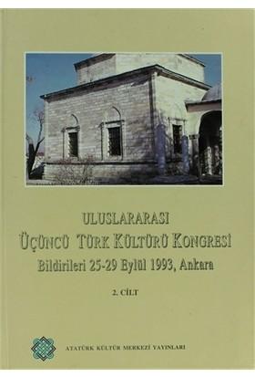 Uluslararası Üçüncü Türk Kültürü Kongresi Bildirileri 25-29 Eylül 1993, Ankara Cilt: 2