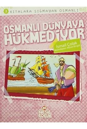 Kıtalara Sığmayan Osmanlı 3: Osmanlı Dünyaya Hükmediyor