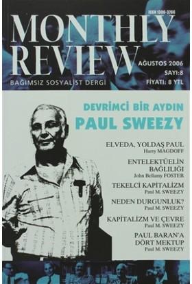 Monthly Review Bağımsız Sosyalist Dergi Sayı: 8 / Ağustos 2006