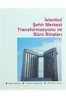 İstanbul Şehir Merkezi Transformasyonu ve Büro Binaları
