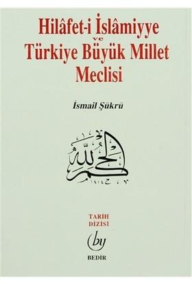 Hilafet- i İslamiyye ve Türkiye Büyük Millet Meclisi