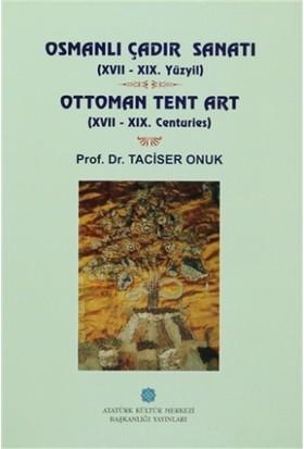 Osmanlı Çadır Sanatı (17 - 19. Yüzyıl) Ottoman Tent Art (17- 19. Centuries)