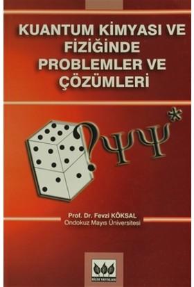 Kuantum Kimyası ve Fiziğinde Problemler ve Çözümleri