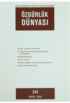 Özgürlük Dünyası Aylık Sosyalist Teori ve Politika Dergisi Sayı : 245 - Eylül 2013