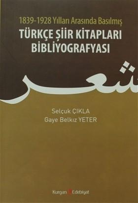 1839 - 1928 Yılları Arasında Basılmış Türkçe Şiir Kitapları Bibliyografyası - Gaye Belkız Yeter