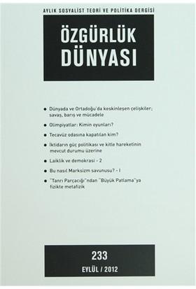 Özgürlük Dünyası Aylık Sosyalist Teori ve Politika Dergisi Sayı : 233 - Eylül 2012