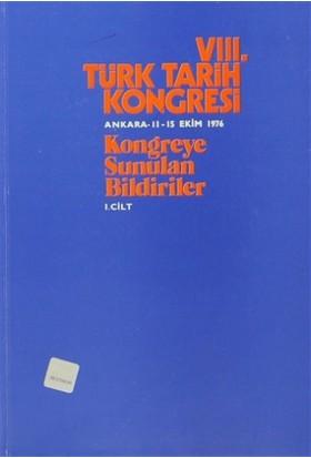 8. Türk Tarih Kongresi Cilt: 1