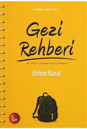 Gezi Rehberi - Orhan Kural
