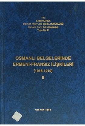 Osmanlı Belgelerinde Ermeni - Fransız İlişkileri Cilt: 2