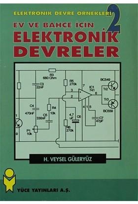 Ev ve Bahçe İçin Elektronik Devreler Elektronik Devre Örnekl - H. Veysel Güleryüz