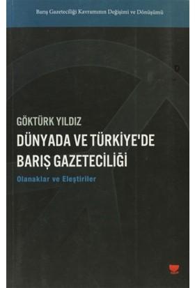 Dünyada ve Türkiye'de Barış Gazeteciliği
