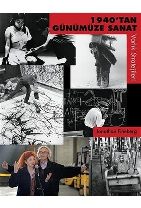 1940'tan Günümüze Sanat - Varlık Stratejileri