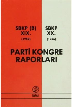 Parti Kongre Raporları SBKP (B) 19. 1952 - SBKP 20. 1956
