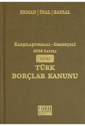 Karşılaştırmalı-Gerekçeli 6098 Sayılı Yeni Türk Borçlar Kanunu