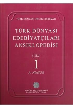 Türk Dünyası Edebiyatçıları Ansiklopedisi Cilt : 1 (A-Atatuğ)