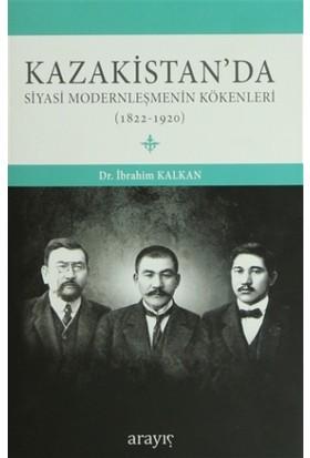 Kazakistan'da Siyasi Modernleşmenin Kökenleri