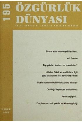 Özgürlük Dünyası Aylık Sosyalist Teori ve Politika Dergisi Sayı : 195 - Temmuz 2008