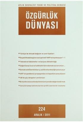 Özgürlük Dünyası Aylık Sosyalist Teori ve Politika Dergisi Sayı : 224 - Aralık 2011