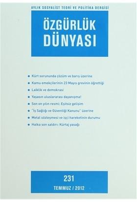 Özgürlük Dünyası Aylık Sosyalist Teori ve Politika Dergisi Sayı : 231 - Temmuz 2012
