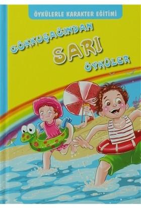 Öykülerle Karakter Eğitimi - Gökkuşağından Sarı Öyküler