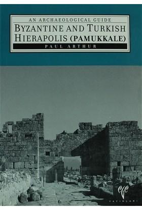 Byzantine And Turkish Hierapolis ( Pamukkale )
