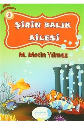 Mini Masallarım 2 : Şirin Balık Ailesi - M. Metin Yılmaz