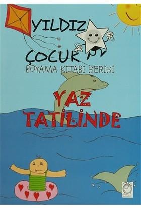 Yıldız Çocuk Boyama Kitabı Serisi: Yaz Tatilinde