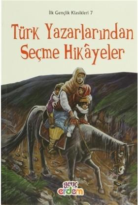 İlk Gençlik Klasikleri 7 - Türk Yazarlarından Seçme Hikayeler