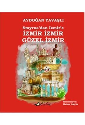 Smyrna'dan İzmir'e İzmir İzmir Güzel İzmir