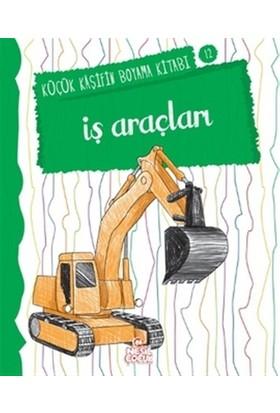 İş Araçları - Küçük Kaşifin Boyama Kitabı Serisi 12 - Nilüfer Taktak
