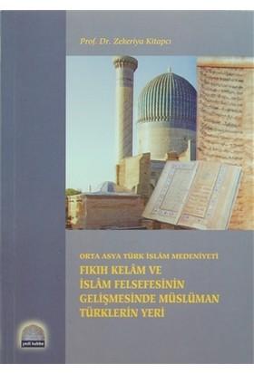 Fıkıh Kelam ve İslam Felsefesinin Gelişmesinde Müslüman Türklerin Yeri