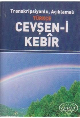 Transkripsiyonlu, Açıklamalı Türkçe Cevşan-i Kebir (Küçük Boy)
