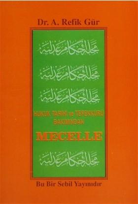 Hukuk Tarihi ve Tefekkürü Bakımından Mecelle
