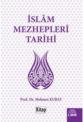 İslam Mezhepleri Tarihi - Mehmet Kubat