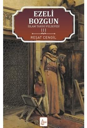 İslam Tarihi Felsefesi Ezeli: Bozgun - 3