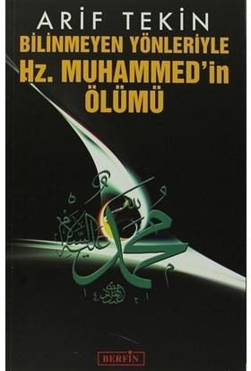 Bilinmeyen Yönleriyle Hz. Muhammed'in Ölümü - Arif Tekin
