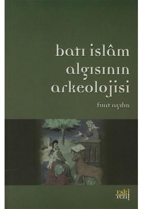 Batı İslam Arkeolojisinin Algısı
