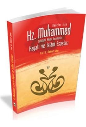 Gençler İçin Hz. Muhammed Sallallahü Aleyhi Vesellem'in Hayatı ve İslam Esasları