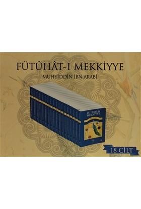 Fütuhat-ı Mekkiyye (18 Kitap Takım) - Muhyiddin İbn Arabi