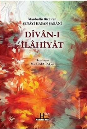 Divan-ı İlahiyat - İstanbullu Bir Eren Senayi Hasan Şabani