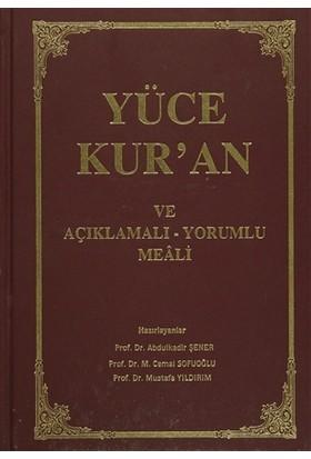 Yüce Kur'An Ve Açıklamalı - Yorumlu Meali - Abdulkadir Şener