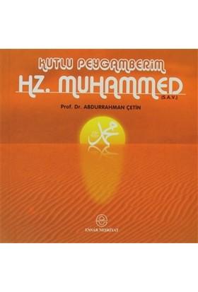 Kutlu Peygamberim Hz. Muhammed (S.A.V.)
