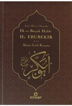 İlk ve Büyük Halife Hz. Ebubekir (r.a.)