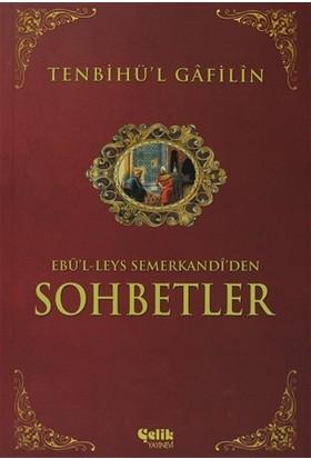 Sohbetler Tenbihü'L Gafilin - Ebu'l Leys Semerkandi